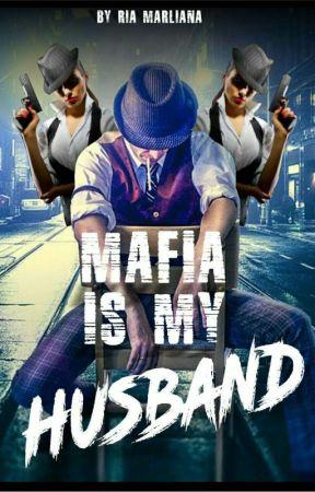 Mafia Is My Husband (Books 1) (Revisi) by RiaMaliana