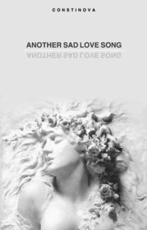 ANOTHER SAD LOVE SONG [ORIGINAL] by constinova
