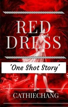 RED DRESS (One Shot Story) by Cathiechang
