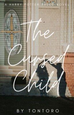 Đọc Truyện [Đồng nhân Harry Potter] The Cursed Child_ đứa trẻ bị nguyền rủa. - Truyen4U.Net