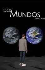 Dos mundos by JavierOrozco9