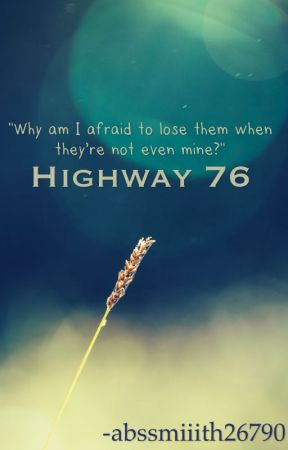 Highway 76 by abssmiiith26790