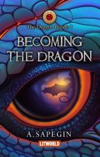 Becoming the Dragon by alexsapegin