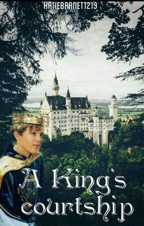 The king's courtship by KatieBarnett219