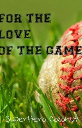 For The Love of The Game by SuperHero_Coconut