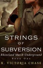 Strings of Subversion (Rhineland Musik Underground Book 1) by KVictoriaChase