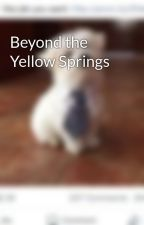 Beyond the Yellow Springs by AydenShizuki