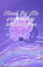 Stand By Me: Preferences and Imagines by Amor1st