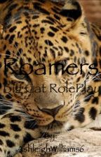 Roamers- BIG CAT ROLEPLAY by AshleighWilliams6