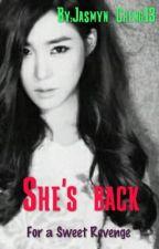 She's back by Jasmyn_Cheng13