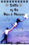 Battle of the Heir and Heiress (Heir And Heiress #1) (COMPLETED) ✔ cover