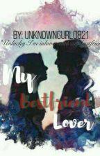 My Bestfriend Lover by unknowngurl0821
