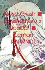 World Crash ■ Sesshomaru x Reader ■ (Lemon WARNING) by mynameossie