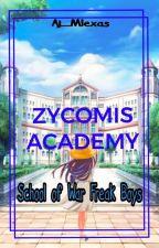 Zycomis Academy: School of War Freak Boys (On Going) by Aj_Mlexas