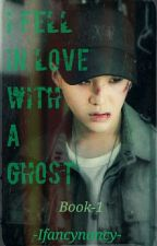 I Fell In Love With A Ghost (A Min Yoongi Ff).               #LOVEYOURSELFAWARDS by Ifancynancy