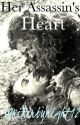 Her Assassin's Heart - Book 2 by