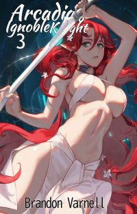 Arcadia's Ignoble Knight Arcs 3 & 4 cover