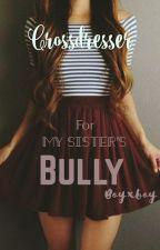 Crossdresser for my sister's bully (BxB) by Enne88