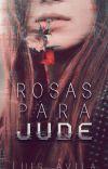 Rosas para Jude   TERMINADA cover