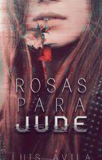 Rosas para Jude   TERMINADA de LuisAvila367
