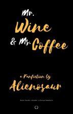 Mr. Wine & Ms. Coffee by alienosaur
