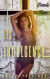 His Indulgence || Book Two cover