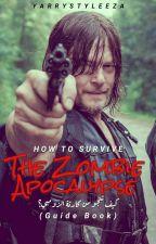 كيف تنجو من كارثة الزومبي؟ | How To Survive The Zombie Apocalypse? بقلم YarryStyleeza