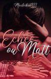 Échec ou Matt/ Is It Love Matt cover