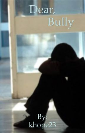 dear, bully by khope23