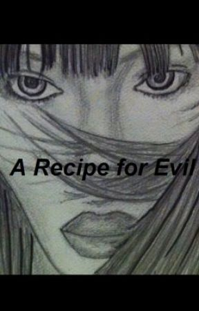 A Recipe for Evil by Rosedolly