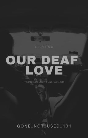 Our Deaf love [Gratsu] - [Edited] by Gone_Not_Used_101