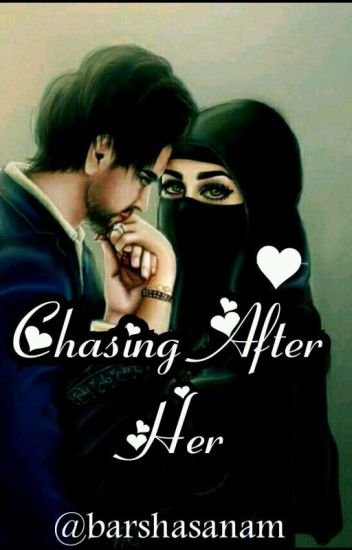 CHASING AFTER HER(#TheWattys2017)