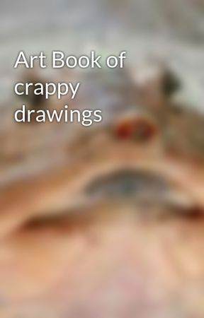 Art Book of crappy drawings by EldritchNight