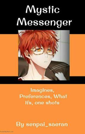 Mystic Messenger Imagines / One shots ( character x reader ) DISCONTINUED by senpai_saeran