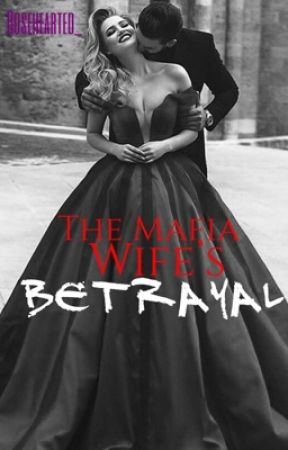The Mafia Wife's BETRAYAL  by rosehearted_