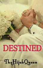 Destined by TheHijabQueen