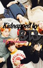 Kidnapped by BTS   x reader  by gaydinoSs