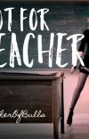 Hot for Teacher (A Harry Potter Fanfiction--Dramione) cover