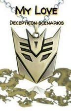 |COMPLETE| My Love (Decepticon scenarios)  by Mixnote