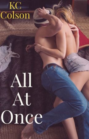 All At Once (Completed) - Finding You Book 1 by Owls1983