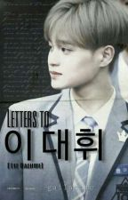 Letters to Lee Daehwi [PRODUCE 101] by gailactic