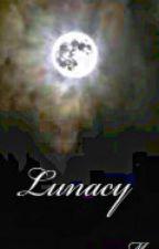 Lunacy by TheAmazingM