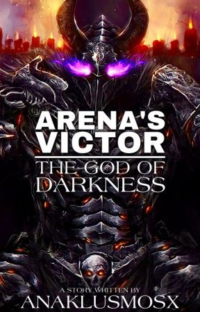 Arena's Victor : The God of Darkness |The Anak Series| by AnaklusmosX