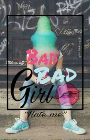 Bad. Bad Girl • B.T.S  by SweetTragicDream