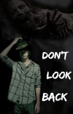 Don't Look Back - A Carl Grimes FanFiction by Abby_isnotonfire