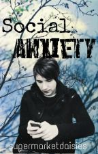 Social Anxiety   phan by supermarketdaisies
