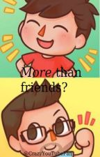 More than friends? 〈 Albertsstuff x Jake 〉(discontinued) by YoutubeCrazyFan