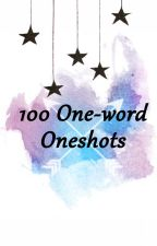 100 One-word Oneshots by piccolosi