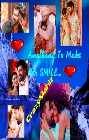 Anything To Make Her SMILE - Abhigya FF By CrazyMahiz.... by crazymahiz