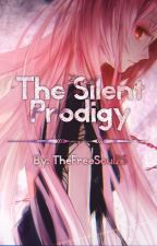 The Silent Prodigy: Book 1 by TheFreeSoul25